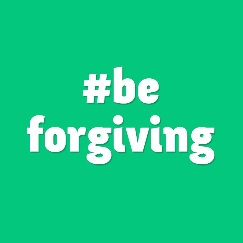 Positive Attitude #3: Be Forgiving