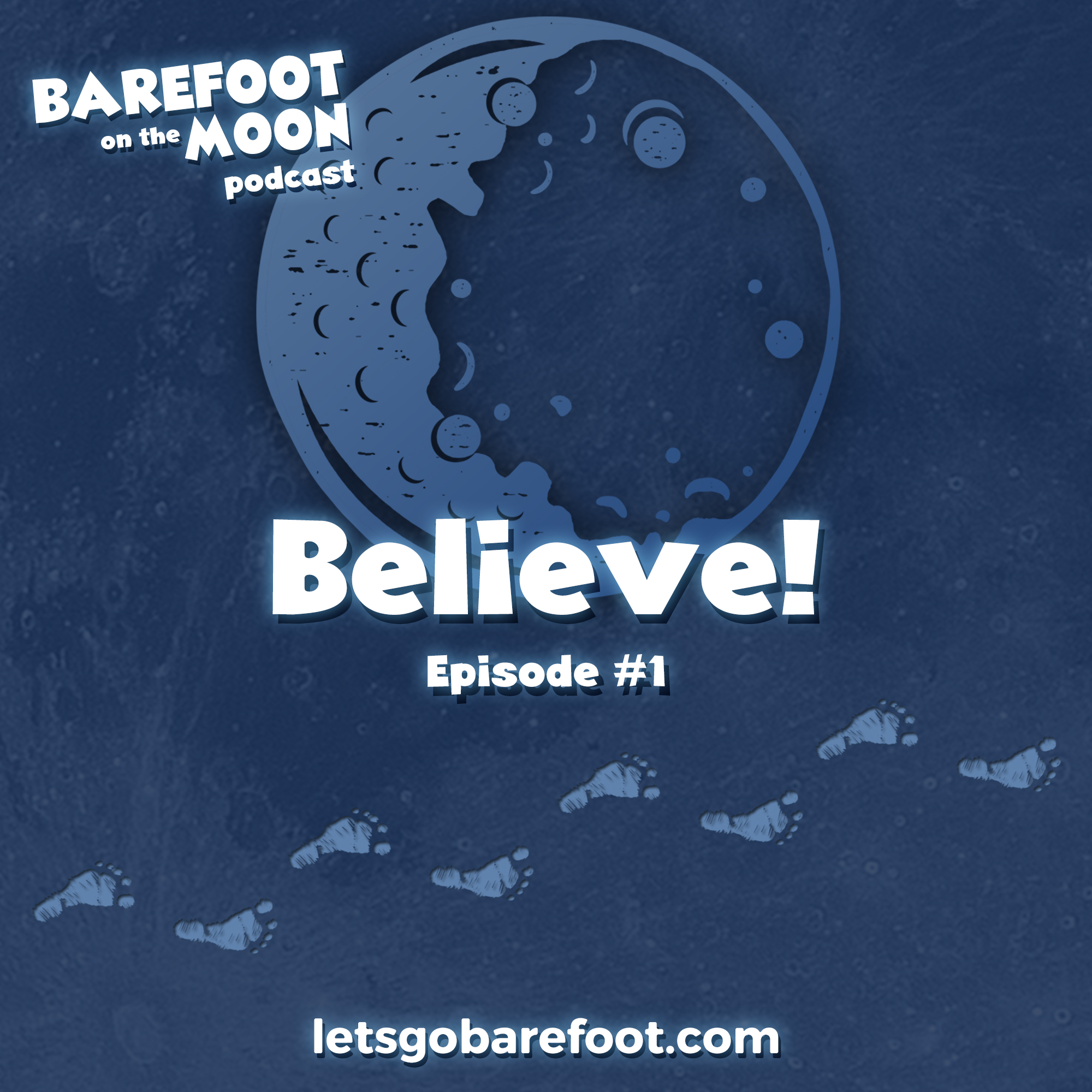 Official Episode #1: Believe!